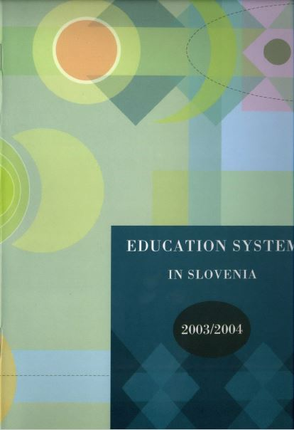 The Education System in Slovenia 2003 04